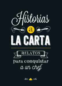 Historias a la Carta_Relatos para conquistar a un chef_Editorial Chocolate